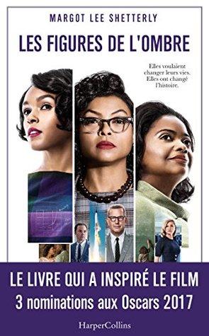 Les figures de l'ombre : Le livre qui a inspiré le film - 3 nominations aux Oscars 2017
