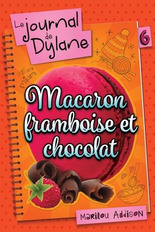 Macaron framboise et chocolat (Le journal de Dylane, #6)