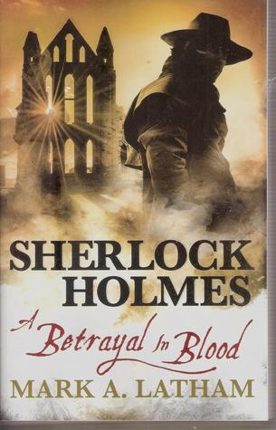 Sherlock Holmes: A Betrayal in Blood