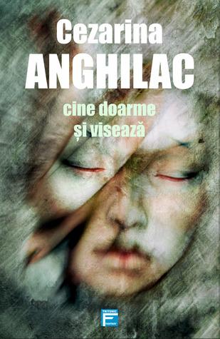 Cine doarme și visează by Cezarina Anghilac