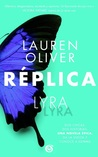 Réplica by Lauren Oliver