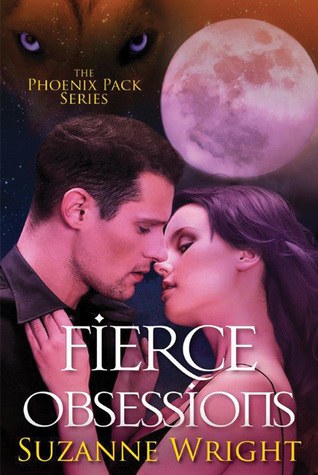 Fierce Obsessions (The Phoenix Pack)