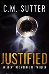 Justified (Agent Jade Monroe FBI Thriller, #2)