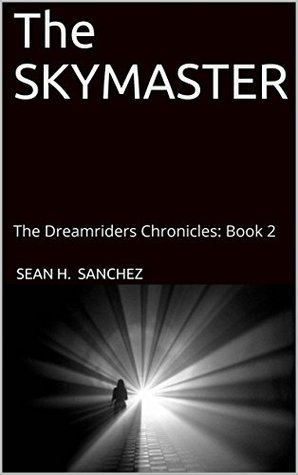 The SKYMASTER: The Dreamriders Chronicles: Book 2