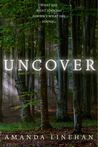 Uncover by Amanda Linehan