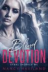Blind Devotion (Steel Jackals MC, #1)