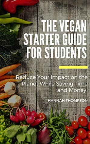The Vegan Starter Guide For Students : Reduce Your...