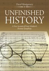 Unfinished History: A New Account of Franz Schubert's B minor Symphony