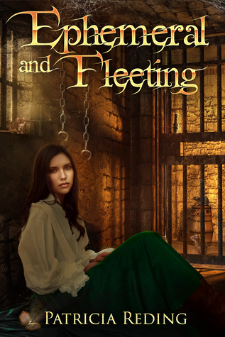 Ephemeral and Fleeting (The Oathtaker Series) by Patricia Reding