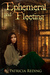 Ephemeral and Fleeting (The Oathtaker Series) (Volume 3) by Patricia Reding