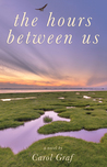 The Hours Between Us by Carol Graf