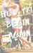 How to Begin Again: A Hannah Miller Short Story