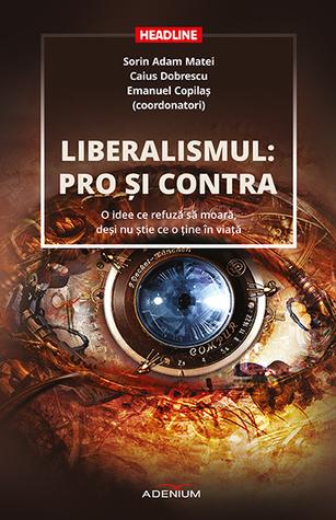 Liberalismul: pro și contra - O idee ce refuză să moară, deși nu știe ce o ține în viață