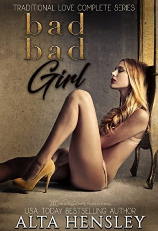 Bad Bad Girl by Alta Hensley