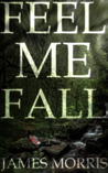 Feel Me Fall by James       Morris