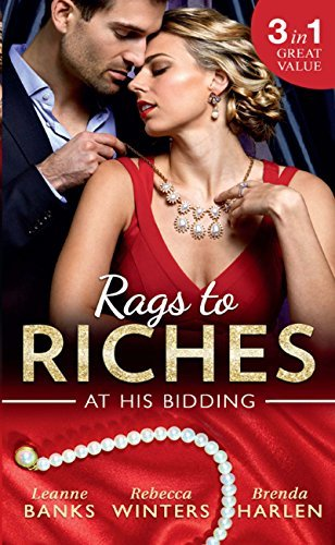Rags To Riches: At His Bidding: A Home for Nobody's Princess / The Rancher's Housekeeper / Prince Daddy & the Nanny