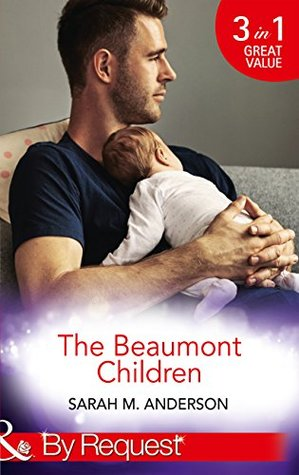 The Beaumont Children: His Son, Her Secret (The Beaumont Heirs, Book 4) / Falling for Her Fake Fiancé (The Beaumont Heirs, Book 5) / His Illegitimate Heir ... By Request) (The Beaumont Heirs, Book 4)