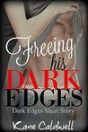 Freeing His Dark Edges: -Dark Edges short story- (The Edge Series Book 1.5)