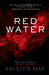 Red Water by Kristen Mae