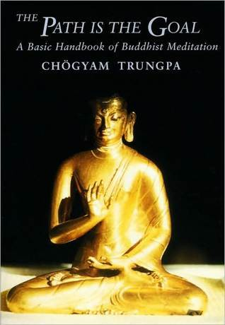 The Path Is the Goal by Chögyam Trungpa