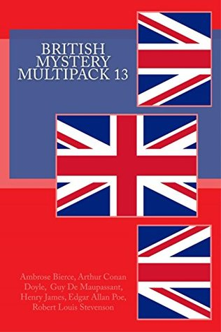 British Mystery Multipack 13: The Aspern Papers, The Case of Lady Sannox, Owl Creek Bridge, The Necklace, The Pit and the Pendulum and The Body Snatcher