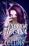 Major Arcana by Margo Bond Collins