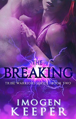 The Breaking: Book 2 in the Tribe Warrior Series