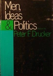men ideas politics essays by peter f drucker 133416