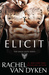 Elicit (Eagle Elite, #4) by Rachel Van Dyken