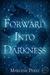 Forward Into Darkness