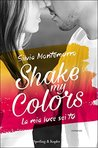 Shake my colors by Silvia Montemurro