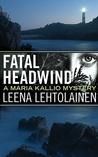 Fatal Headwind (Maria Kallio, # 6)