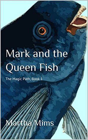 Mark and the Queen Fish