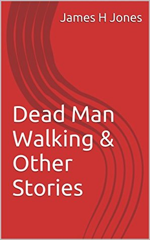 Dead Man Walking & Other Stories