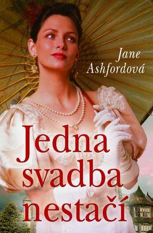 Jedna svadba nestačí by Jane Ashford