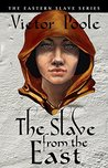 The Slave from the East by Victor Poole