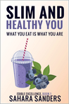 Slim And Healthy You (Edible Excellence, #1)