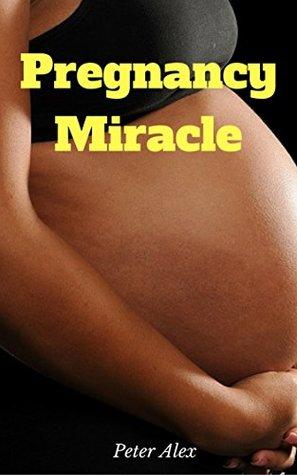 Pregnancy Miracle: Is