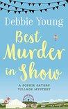 Best Murder in Show (Sophie Sayers Village Mystery #1)