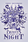 Beasts Made of Night (Beasts Made of Night, #1) by Tochi Onyebuchi