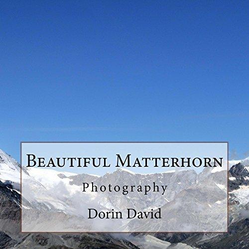 Beautiful Matterhorn: Photography (Beautiful places Book 1)