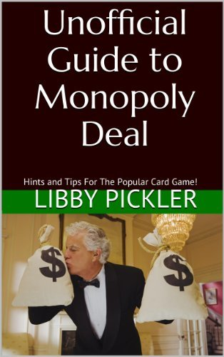 Unofficial Guide to Monopoly Deal: Hints and Tips for the Popular Card Game