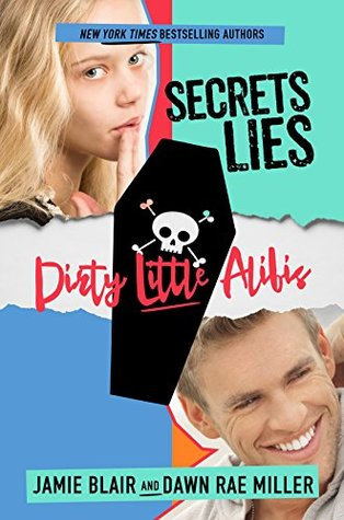 Secrets Lies Dirty Little Alibis (Kiss Kill Love Him Still Book 3)