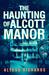 The Haunting of Alcott Manor