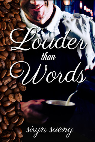 Release Day Review: Louder Than Words by Siryn Sueng