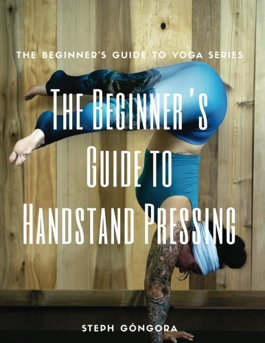 The Beginner's Guide to Handstand Pressing