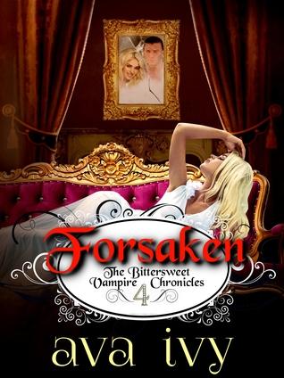Forsaken, The Bittersweet Vampire Chronicles, Book 4