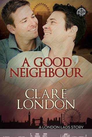 Recent Release Review: A Good Neighbour (London Lads #3) by Clare London