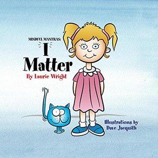 I Matter (Mindful Mantras, #2)