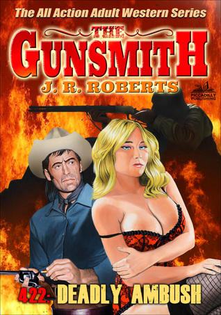 The Gunsmith 422: Deadly Ambush